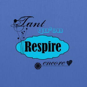 tant qu'on respire encore - Tote Bag