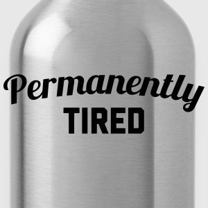 Permanently Tired Funny Quote T-shirts - Vattenflaska