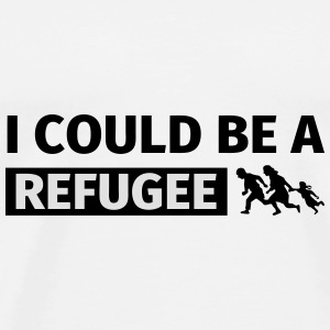 I could be a refugee Bags & Backpacks - Men's Premium T-Shirt
