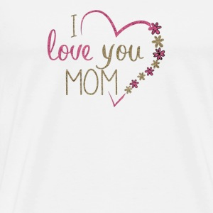 Tasse I love you mum - Männer Premium T-Shirt