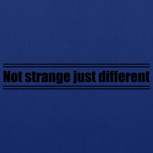 Not strange just different - Tote Bag