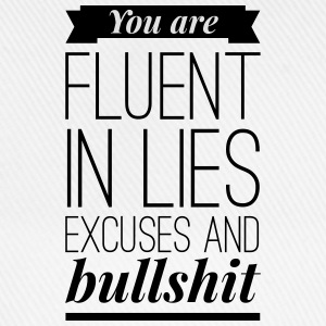 You are fluent in lies excuses and bullshit Tee shirts - Casquette classique