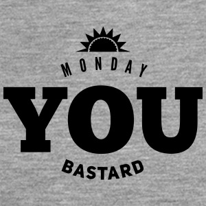 monday you bastard T-Shirts - Men's Premium Longsleeve Shirt