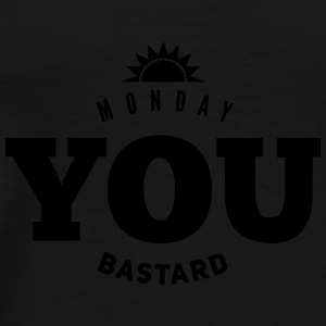 monday you bastard Mugs & Drinkware - Men's Premium T-Shirt