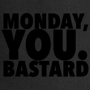 monday you bastard T-shirts - Keukenschort