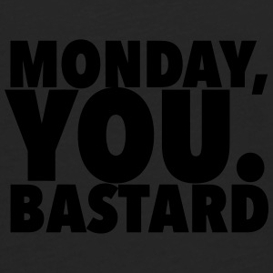 monday you bastard Mugs & Drinkware - Men's Premium Longsleeve Shirt