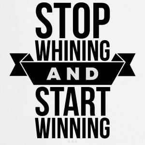 Stop whining and start winning T-shirts - Keukenschort