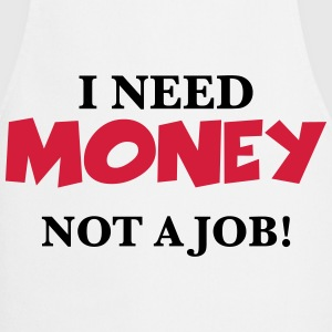 I need money Tee shirts - Tablier de cuisine