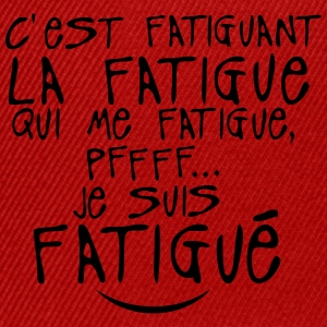 fatiguant fatigue citation 0 Tee shirts - Casquette snapback