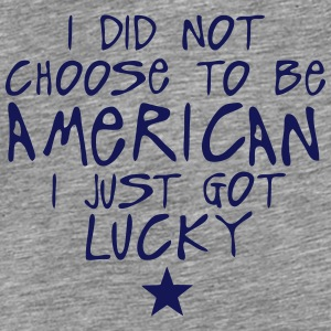 i did not choose american just lucky  Tops - Men's Premium T-Shirt
