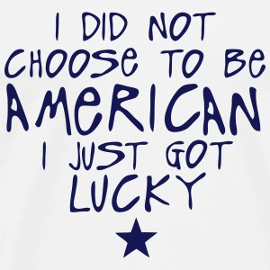 i did not choose american just lucky   Aprons - Men's Premium T-Shirt