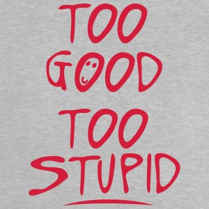 too good too stupid quote Shirts - Baby T-Shirt
