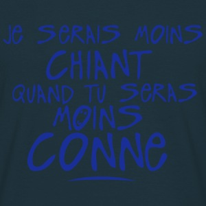 moins chiant seras conne citation Sweat-shirts - T-shirt Homme
