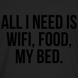 All I need is wifi, food, my bed T-shirts - Mannen Premium shirt met lange mouwen