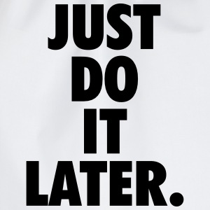 Just do it later T-Shirts - Drawstring Bag