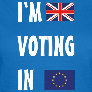 Brexit I'm Voting In Mugs & Drinkware - Women's T-Shirt