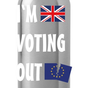Brexit I'm Voting Out T-Shirts - Water Bottle