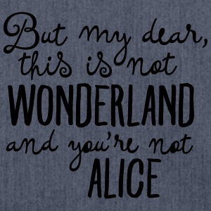 This Is Not Wonderland And You\'re Not Alice T-shirts - Schoudertas van gerecycled materiaal