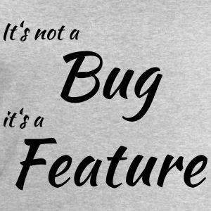 It's not a bug, it's a feature T-skjorter - Sweatshirts for menn fra Stanley & Stella