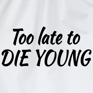 Too late to die young T-shirts - Gymnastikpåse