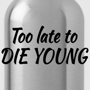 Too late to die young T-shirts - Vattenflaska