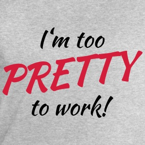 I'm too pretty to work! T-Shirts - Männer Sweatshirt von Stanley & Stella