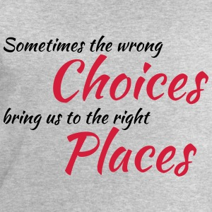 Wrong choices, right places T-Shirts - Men's Sweatshirt by Stanley & Stella