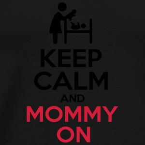 KEEP CALM AND MOMMY ON 2 Bouteilles et Tasses - T-shirt Premium Homme