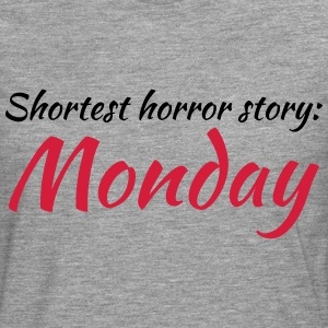 Shortest horror story: Monday T-Shirts - Men's Premium Longsleeve Shirt