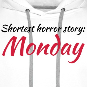 Shortest horror story: Monday T-shirts - Premiumluvtröja herr