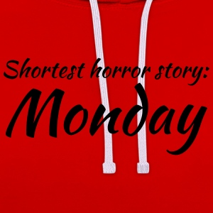 Shortest horror story: Monday Tee shirts - Sweat-shirt contraste