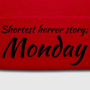 Shortest horror story: Monday T-Shirts - Winter Hat