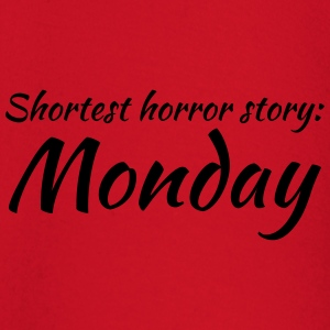 Shortest horror story: Monday T-shirts - T-shirt