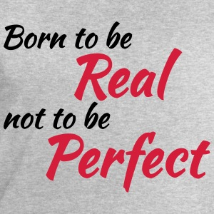 Born to be real T-shirts - Sweatshirt herr från Stanley & Stella