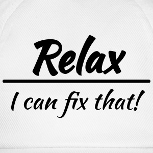 Relax, I can fix that! Tee shirts - Casquette classique