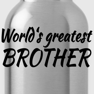 World's greatest brother Magliette - Borraccia