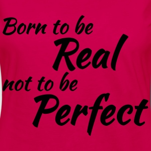 Born to be real Tee shirts - T-shirt manches longues Premium Femme