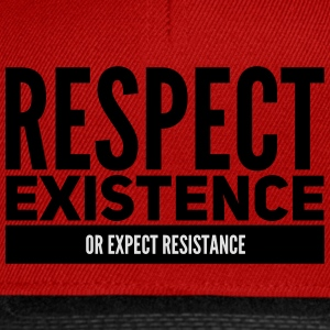 respect existence or expect resistance T-shirts - Snapback Cap