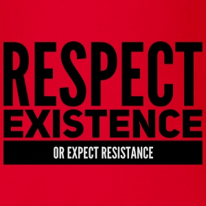 respect existence or expect resistance Shirts - Organic Short-sleeved Baby Bodysuit