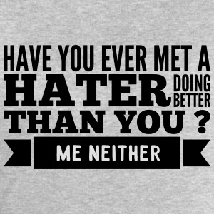 hater doing better than you ? Tee shirts - Sweat-shirt Homme Stanley & Stella