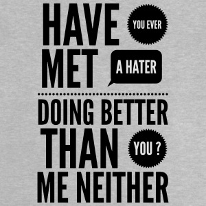 hater doing better than you ? Shirts - Baby T-Shirt