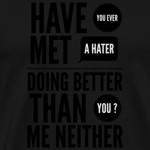 hater doing better than you ? Krus & tilbehør - Herre premium T-shirt