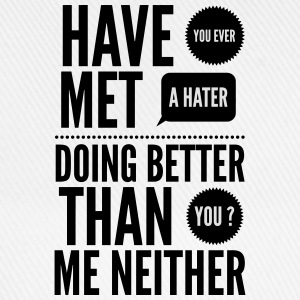 hater doing better than you ? T-shirts - Baseballcap