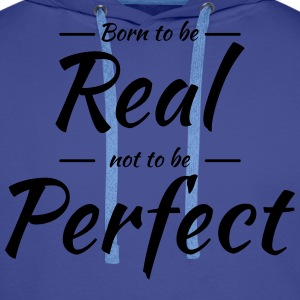 Born to be real T-shirts - Premiumluvtröja herr