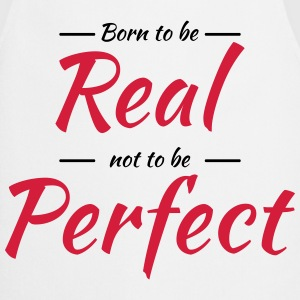 Born to be real T-shirts - Keukenschort