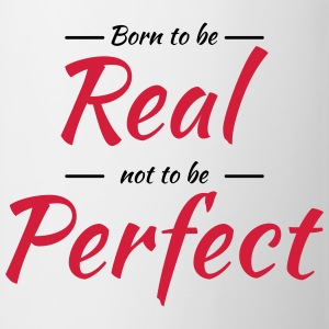 Born to be real Tee shirts - Tasse