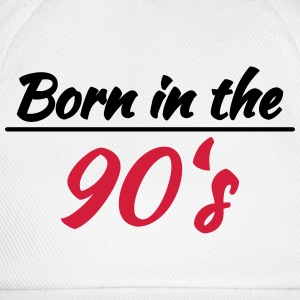 Born in the 90's T-Shirts - Baseball Cap