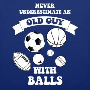 Never underestimate an old guy with balls - Tote Bag