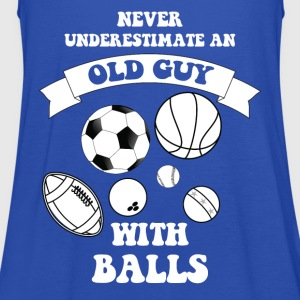 Never underestimate an old guy with balls - Women's Tank Top by Bella