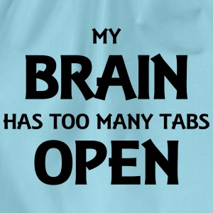 My brain has too many tabs open T-shirts - Gymnastikpåse